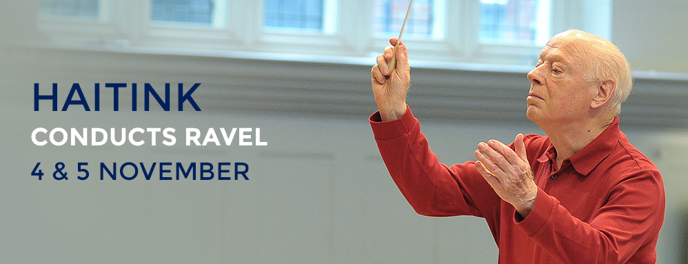Promotional Banner: Bernard Haitink Conducts Ravel at the Royal College of Music on Friday 4 and Saturday 5 November 2016