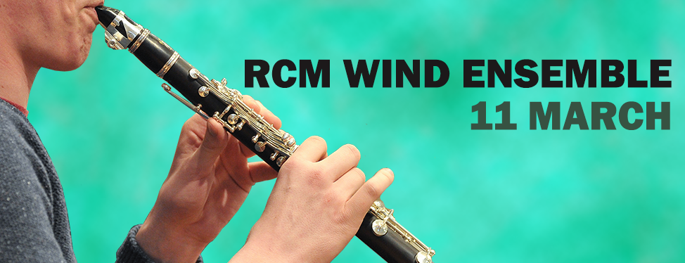 RCM Wind Ensemble - Wednesday 11 March